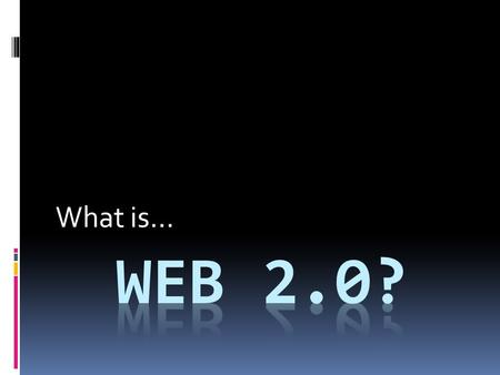 "What is…. A Little History…  The term ""Web 2.0"" was familiarized when Tim O'Reilly hosted the first Web 2.0 conference in 2004  This Link (a characteristic."