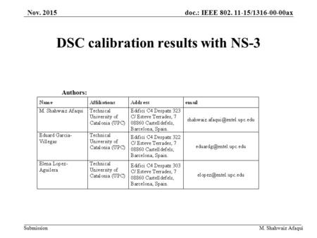 Doc.: IEEE 802. 11-15/1316-00-00ax Submission M. Shahwaiz Afaqui DSC calibration results with NS-3 Authors: Nov. 2015.