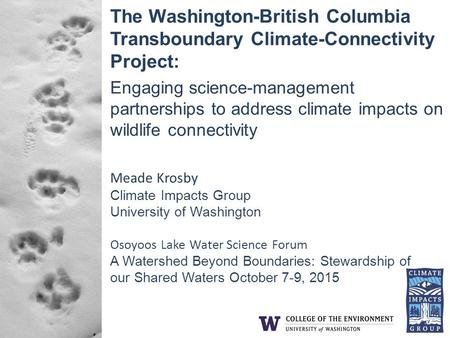 The Washington-British Columbia Transboundary Climate-Connectivity Project: Engaging science-management partnerships to address climate impacts on wildlife.