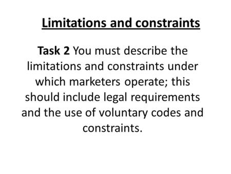 Limitations and constraints