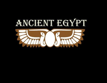 ANCIENT EGYPT. Geography The ancient Egyptians thought of Egypt as being divided into two types of land, the 'black land' and the 'red land'.