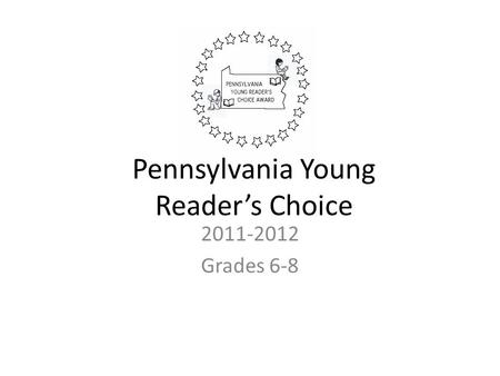 2011-2012 Grades 6-8 Pennsylvania Young Reader's Choice.