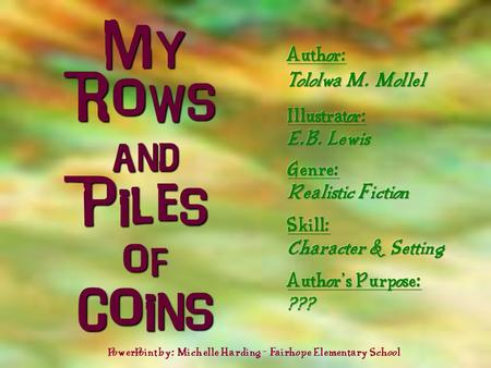 My Rows and Piles of Coins PowerPoint by: Michelle Harding - Fairhope Elementary School.