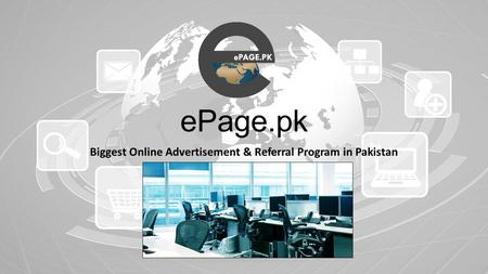 EPage.pk Biggest Online Advertisement & Referral Program in Pakistan.