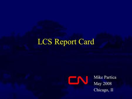 LCS Report Card Mike Partica May 2008 Chicago, Il.