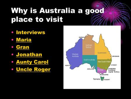 Why is Australia a good place to visit Interviews Maria Gran Jonathan Aunty Carol Uncle Roger.