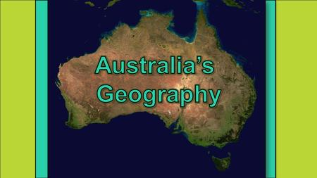 Australia is the world's smallest and flattest continent. It has some of Earth's oldest and least fertile soils. Only Antarctica receives less rainfall.