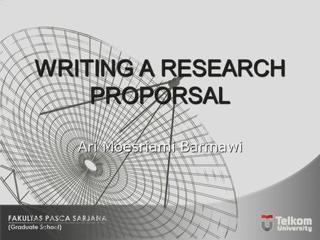 Ari Moesriami Barmawi. Content  What is a proposal?  Preparation  Structure of a proposal  Why research proposal unsuccessful?