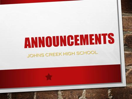 ANNOUNCEMENTS JOHNS CREEK HIGH SCHOOL. OUR DECA MARKETING CLUB IS PLEASED TO ANNOUNCED THAT ALL SLOTS HAVE BEEN FILLED FOR THEIR UPCOMING DECA REGION.