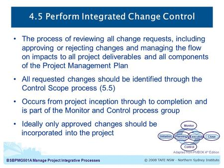 4.5 Perform Integrated Change Control