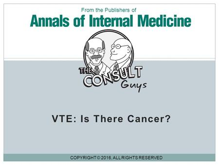VTE: Is There Cancer? From the Publishers of