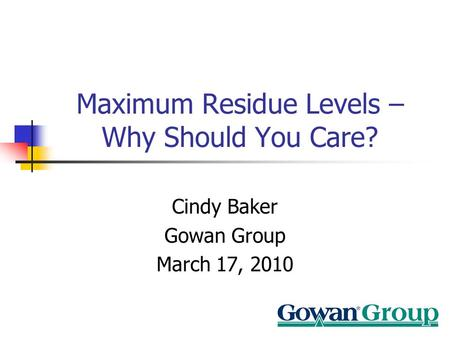 Maximum Residue Levels –Why Should You Care?
