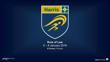 Rule of Law 5 – 8 January 2016 B Cannon, Principal.