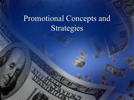 Promotional Concepts and Strategies. Promotion Any form of communication a business or organization uses to inform, persuade, or remind people about its.