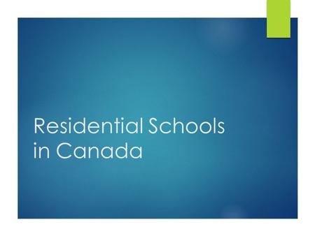 Residential Schools in Canada. Controversial Issues  Our job in class:  Present all positions accurately and fairly  Teach understanding  Demonstrate.