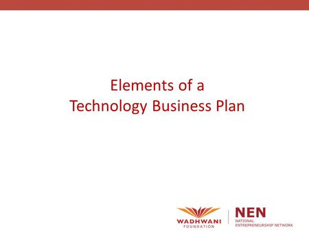 Elements of a Technology Business Plan. Business Planning In preparing for battle I have always found that plans are useless, but planning is indispensable.