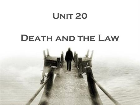 Unit 20 Death and the Law. I Legal Views of Suicide - have varied widely – historically and culturally - Asian societies – haven't condemned, but even.