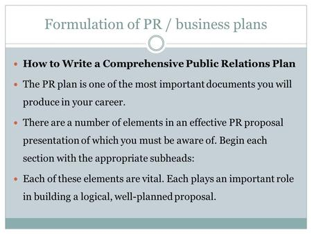 Formulation of PR / business plans
