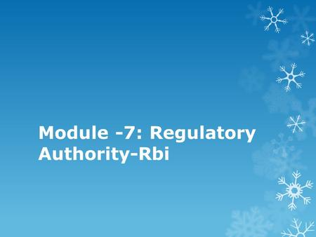 Module -7: Regulatory Authority-Rbi. Quantitative and qualitative credit control measures.  What is Credit Control: Credit Control is an important tool.