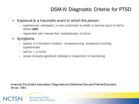 American Psychiatric Association. Diagnostic and Statistical Manual of Mental Disorders, 4th ed. 1994. DSM-IV Diagnostic Criteria for PTSD Exposure to.