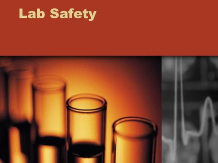 Lab Safety. Lab Safety Begins Before You Go to the Lab! ALWAYS read through the lab instructions before you begin the laboratory activity Ask any questions.