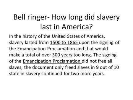 Bell ringer- How long did slavery last in America?