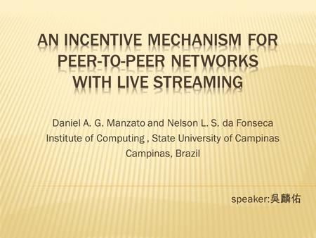 Daniel A. G. Manzato and Nelson L. S. da Fonseca Institute of Computing, State University of Campinas Campinas, Brazil speaker: 吳麟佑.