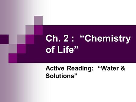 "Ch. 2 : ""Chemistry of Life"""