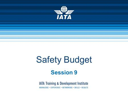 Safety Budget Session 9. Safety Budget  The safety budget is used for funding all activities that make Safety Management System (SMS) reach the highest.