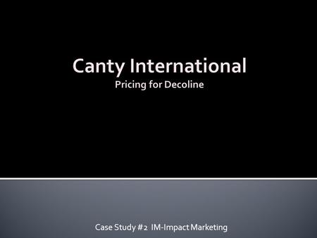 Case Study #2 IM-Impact Marketing.  Introduction  Problem  Target market  Data from industry  SWOT  Alternatives  Solution and Implementation 