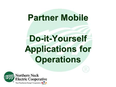 Partner Mobile Do-it-Yourself Applications for Operations.