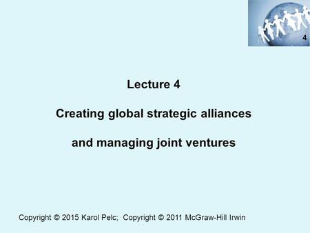 Creating global strategic alliances and managing joint ventures