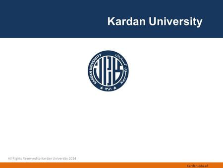All Rights Reserved to Kardan University 2014 Kardan University Kardan.edu.af.