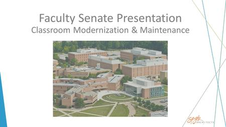 Faculty Senate Presentation Classroom Modernization & Maintenance.