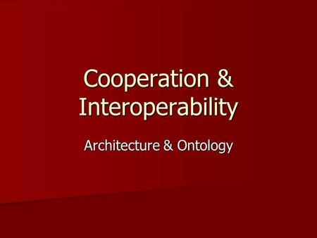 Cooperation & Interoperability Architecture & Ontology.