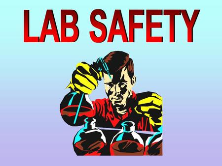 LAB SAFETY https://www.youtube.com/watch?v=cr7roogzM8c.