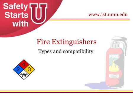 Www.jst.umn.edu Fire Extinguishers Types and compatibility.