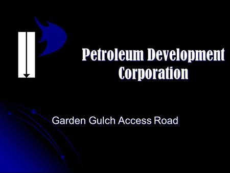 Petroleum Development Corporation Garden Gulch Access Road.