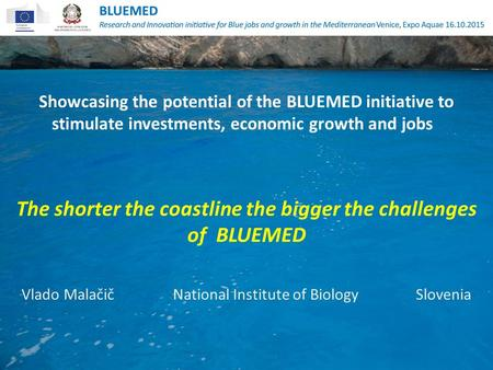 Showcasing the potential of the BLUEMED initiative to stimulate investments, economic growth and jobs The shorter the coastline the bigger the challenges.