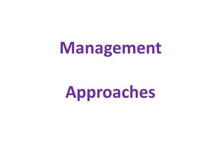 Management Approaches. Construction Management Customer appoints Design team and Management team.