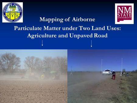 Mapping of Airborne Particulate Matter under Two Land Uses: Agriculture and Unpaved Road.