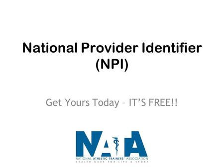 National Provider Identifier (NPI) Get Yours Today – IT'S FREE!!