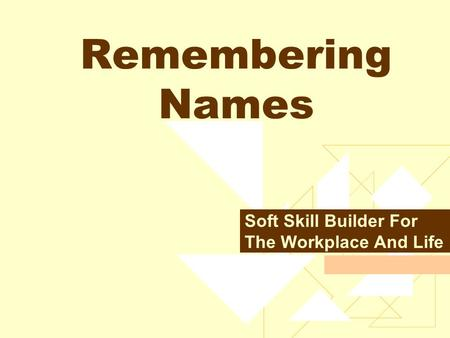 Remembering Names Soft Skill Builder For The Workplace And Life.