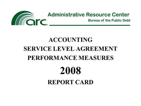 ACCOUNTING SERVICE LEVEL AGREEMENT PERFORMANCE MEASURES 2008 REPORT CARD.