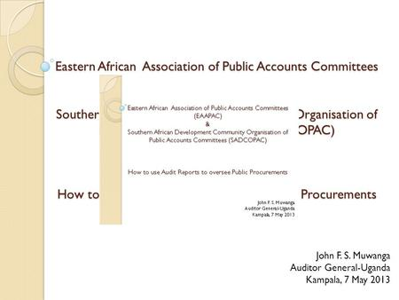 Eastern African Association of Public Accounts Committees (EAAPAC) & Southern African Development Community Organisation of Public Accounts Committees.