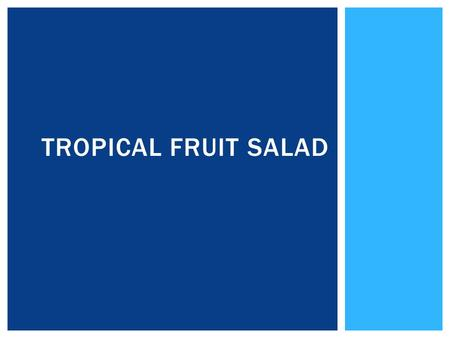 TROPICAL FRUIT SALAD.  Zest  The colorful, outermost part of the skin  Acidulation  The process of adding acid to an item (usually to prevent browning.