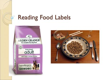 Reading Food Labels. The AAFCO Association of American Feed Control Officials Regulates the pet food industry Consists of: ◦ State representatives ◦ Federal.