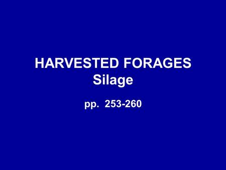 HARVESTED FORAGES Silage
