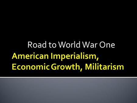 American Imperialism, Economic Growth, Militarism