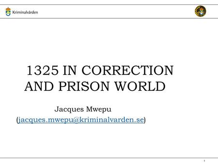 1 1325 IN CORRECTION AND PRISON WORLD Jacques Mwepu